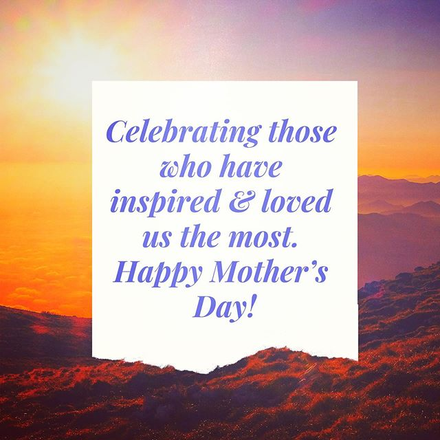 Today we celebrate every woman who has nurtured and guided those she loves most. To the mothers and the mother-figures still supporting others; to those celebrating with the female role models who have helped them believe that all things are possible; and to those honoring the memory of one who has passed on—we wish a beautiful and heartening day to you all!