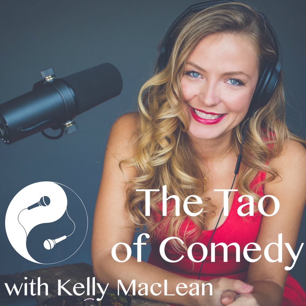 THE TAO OF COMEDY W/ Kelly MacLean -