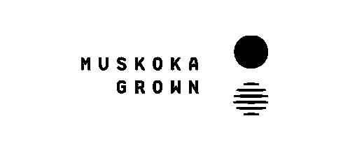 Muskoka Grown