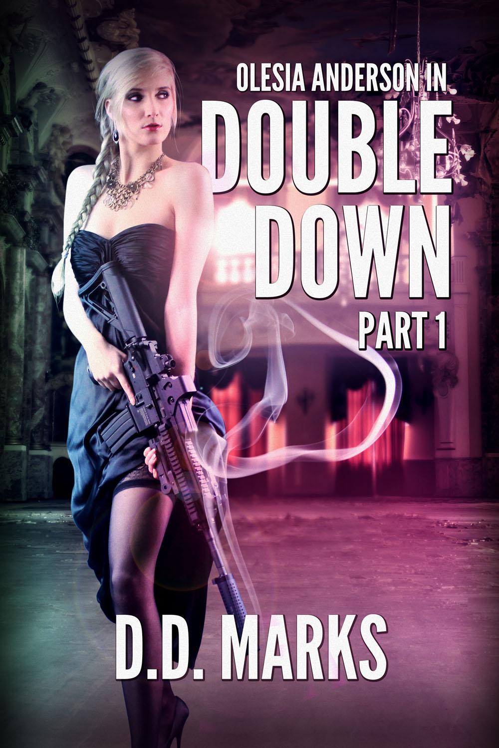 Cover art for Olesia Anderson 4: Double Down Part 1