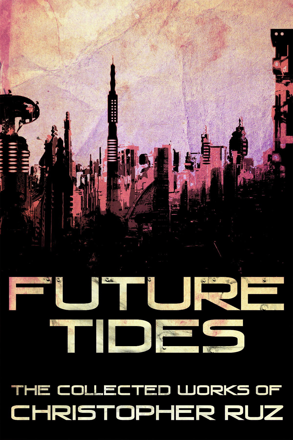 Cover art for Future Tides: The Collected Works of Christopher Ruz