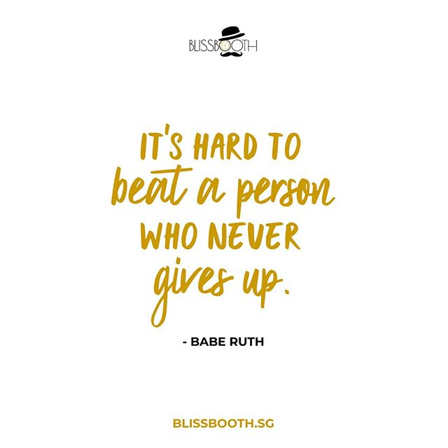 Do you know someone that never seems to give up? No matter what happens they keep going. Take a minute and think about trying to beat someone that never gives up. Even losing and failure is a kind of victory for some people.  Try to look at life with a perspective of learning as much as you can from every situation and you might find that giving up shouldn't ever be a choice. Keep trying and using those lessons of failure to build a solid foundation and victory will be your sweet reward! 👉 blissbooth.sg  #BlissboothSG  #belovedstories #weddingphotoinspiration #weddinginspo #weddingwire #greenweddingshoes #junebugweddings #dreamwedding #instawed #photobugcommunity #huffpostido #summerwedding #mywedding #thedailywedding #intimatewedding #heyheyhellomay #smpweddings #aisleperfect #weddingforward #adventurouswedding #singaporeinsiders #kahwinsingapura #pengantinsg #sgkahwin #kahwinsg #kahwindotsg #weddingentertainment #photoboothprops #sgphotographer #sgweddingphotographer