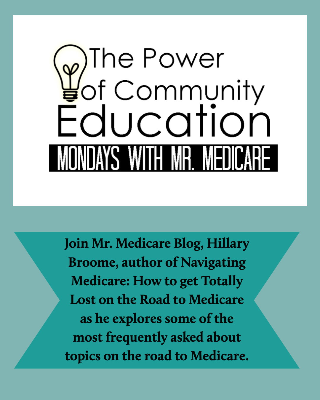 Join Mr. Medicare Blog, Hillary Broome, author of  Navigating Medicare: How to get Totally Lost on the Road to Medicare  as he explores some of the most frequently asked about topics on the road to Medicare.