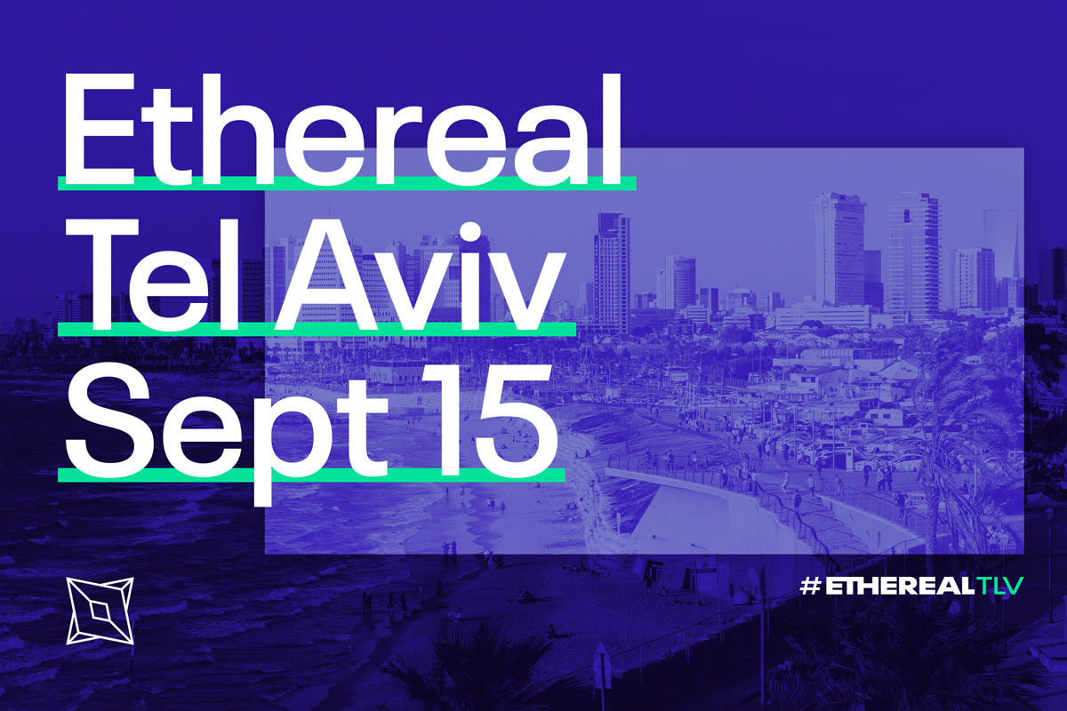 Tel Aviv - Ethereal Summit debuts in Tel Aviv, Israel on September 15th, 2019. Join us.