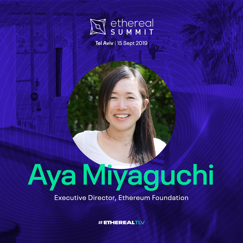 Ethereal Summit 2019 Tel Aviv Speaker Aya Miyaguchi Ethereum Foundation