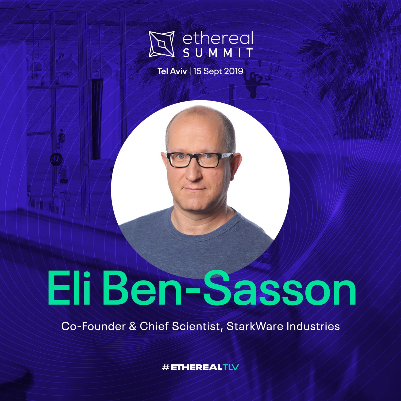 Ethereal Summit Tel Aviv 2019 Speaker Eli Ben-Sasson Starkware Industries