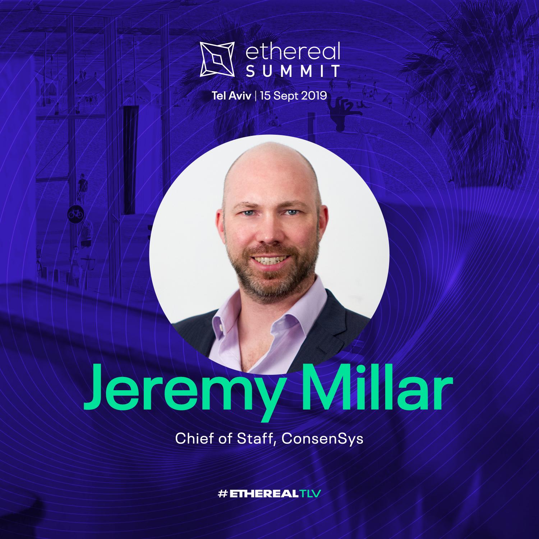 Ethereal Summit Tel Aviv 2019 Speaker Jeremy Millar ConsenSys