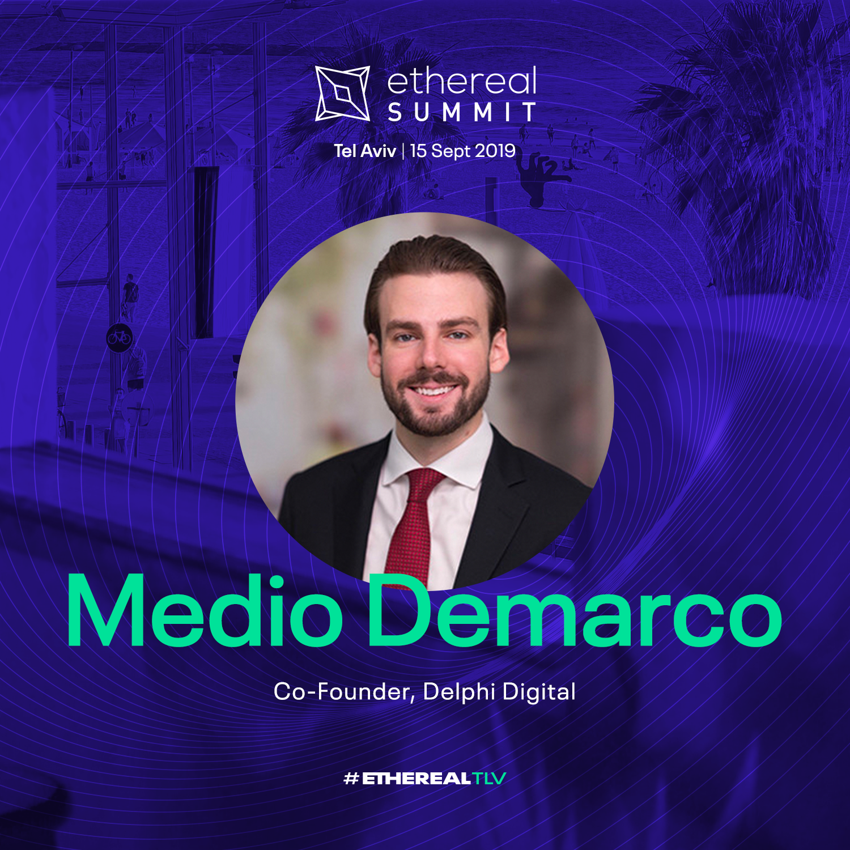 Ethereal Summit 2019 Tel Aviv Speaker Medio Demarco Delphi Digital