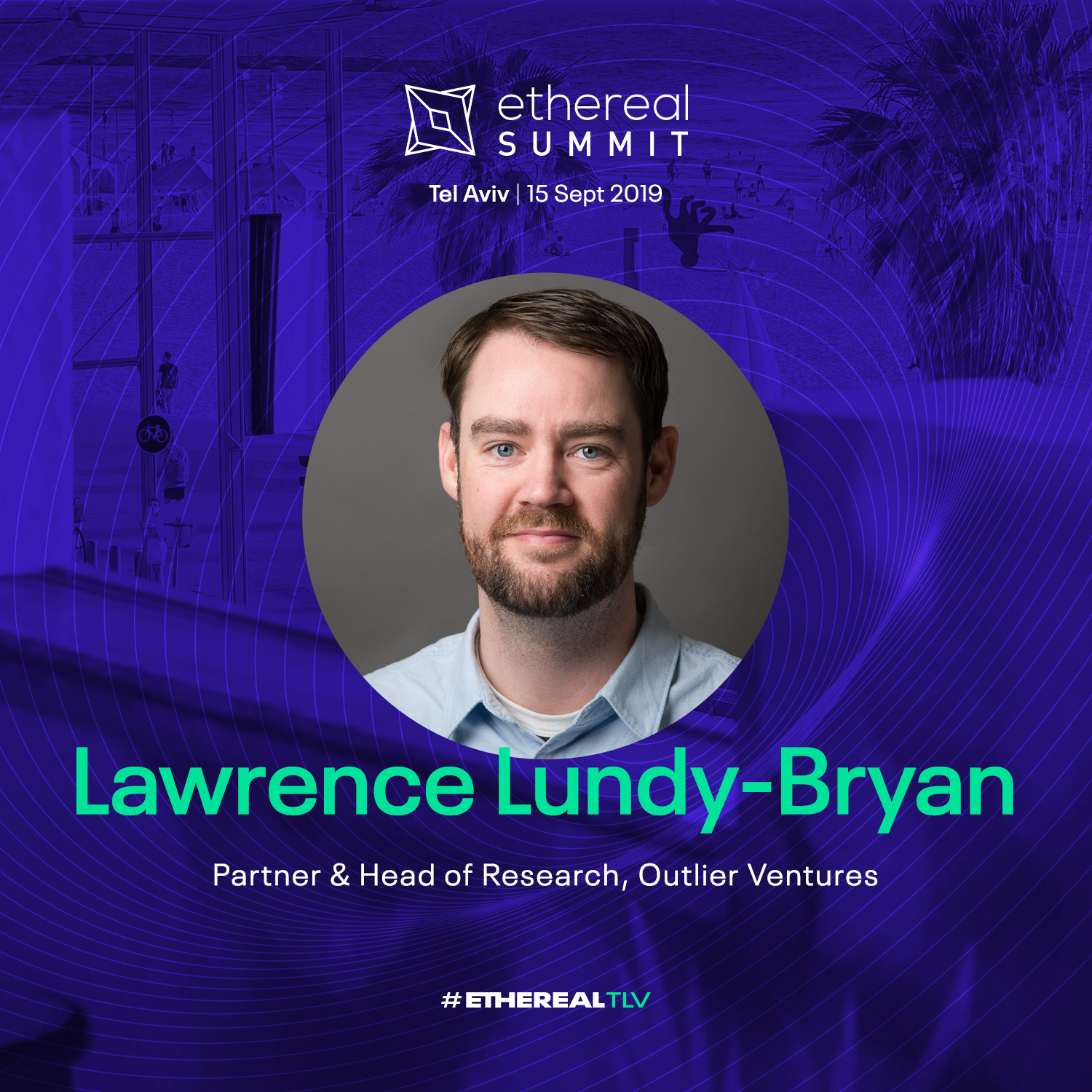 ethereal-tlv-2019-speaker-cards-square-lawrence-lundy-bryan.png