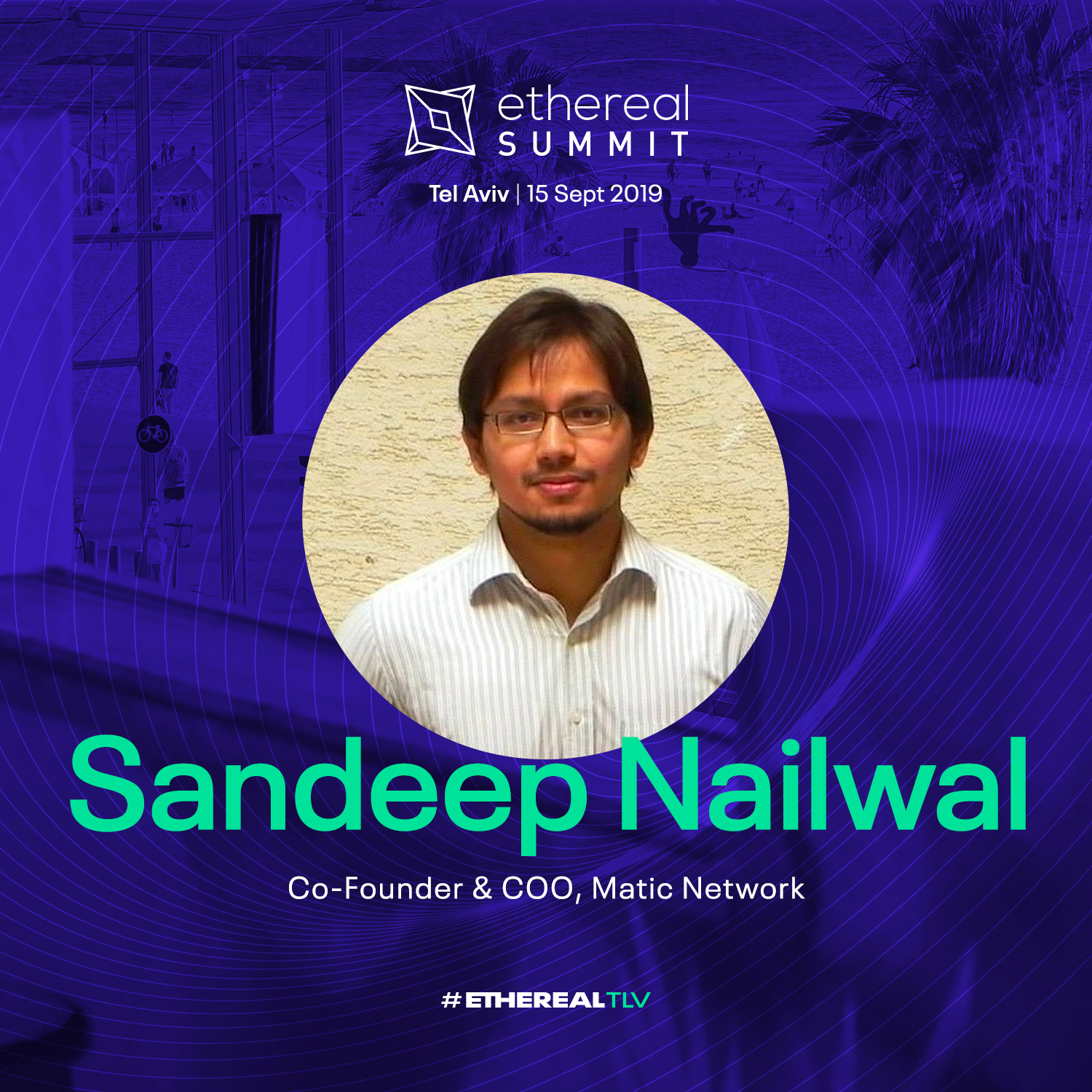ethereal-tlv-2019-speaker-cards-square-sandeep-nailwal.png