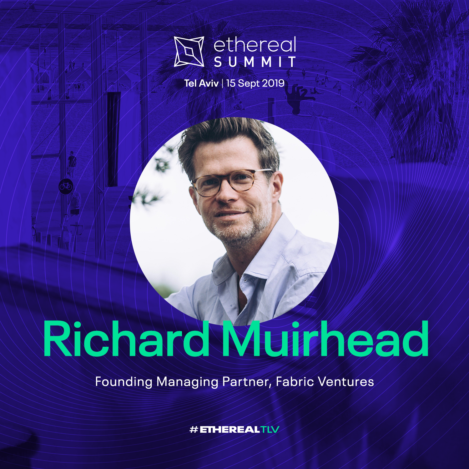 ethereal-tlv-2019-speaker-cards-square-richard-muirhead.png