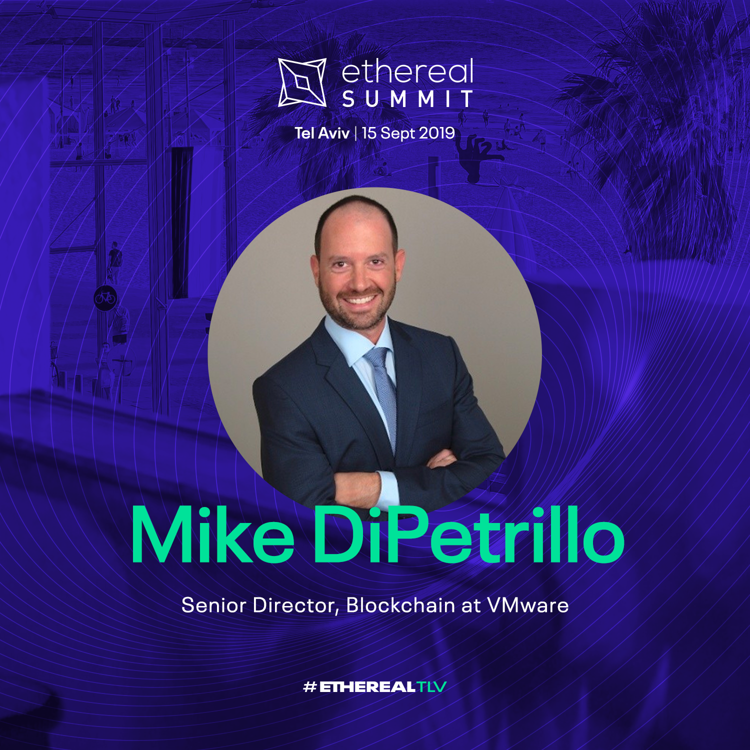 ethereal-tlv-2019-speaker-cards-square-mike-dipetrillo.png