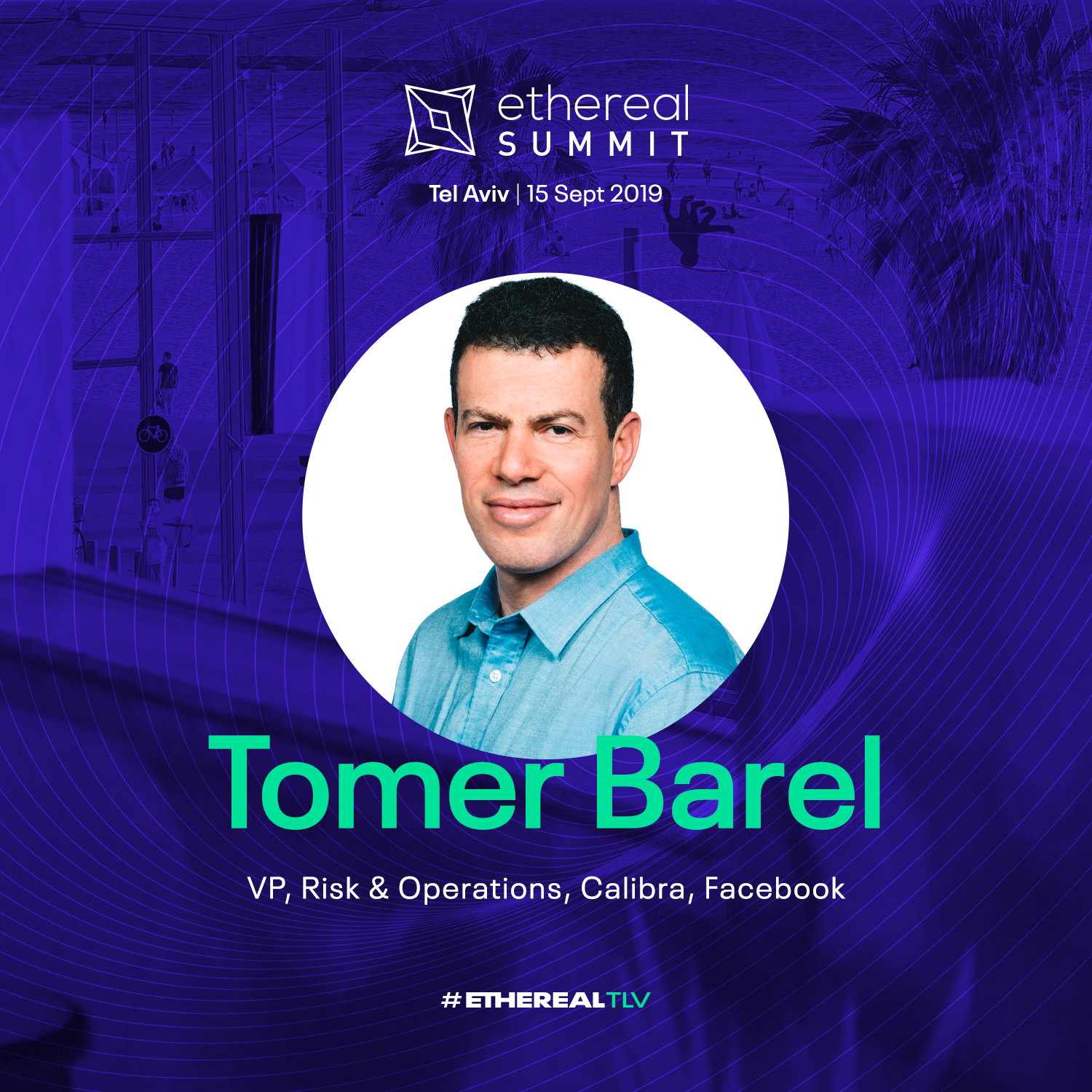 ethereal-tlv-2019-speaker-cards-square-tomer-barel.png