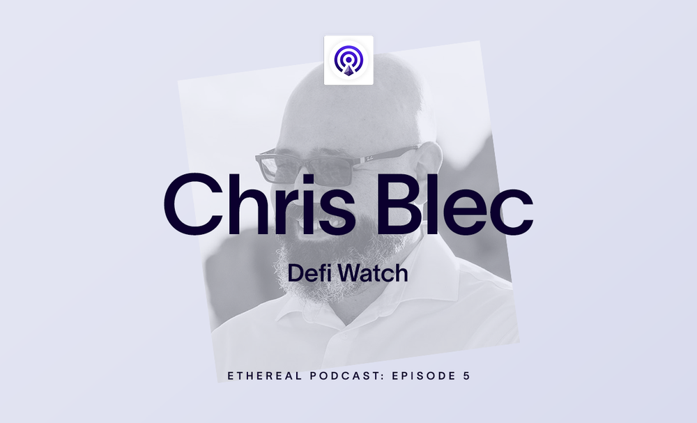 ethereal-podcast-blog-post-ep-05-chris-blec.png