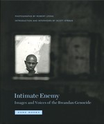 Intimate Enemy   Images and Voices of the Rwandan Genocide Zone Books, 2006