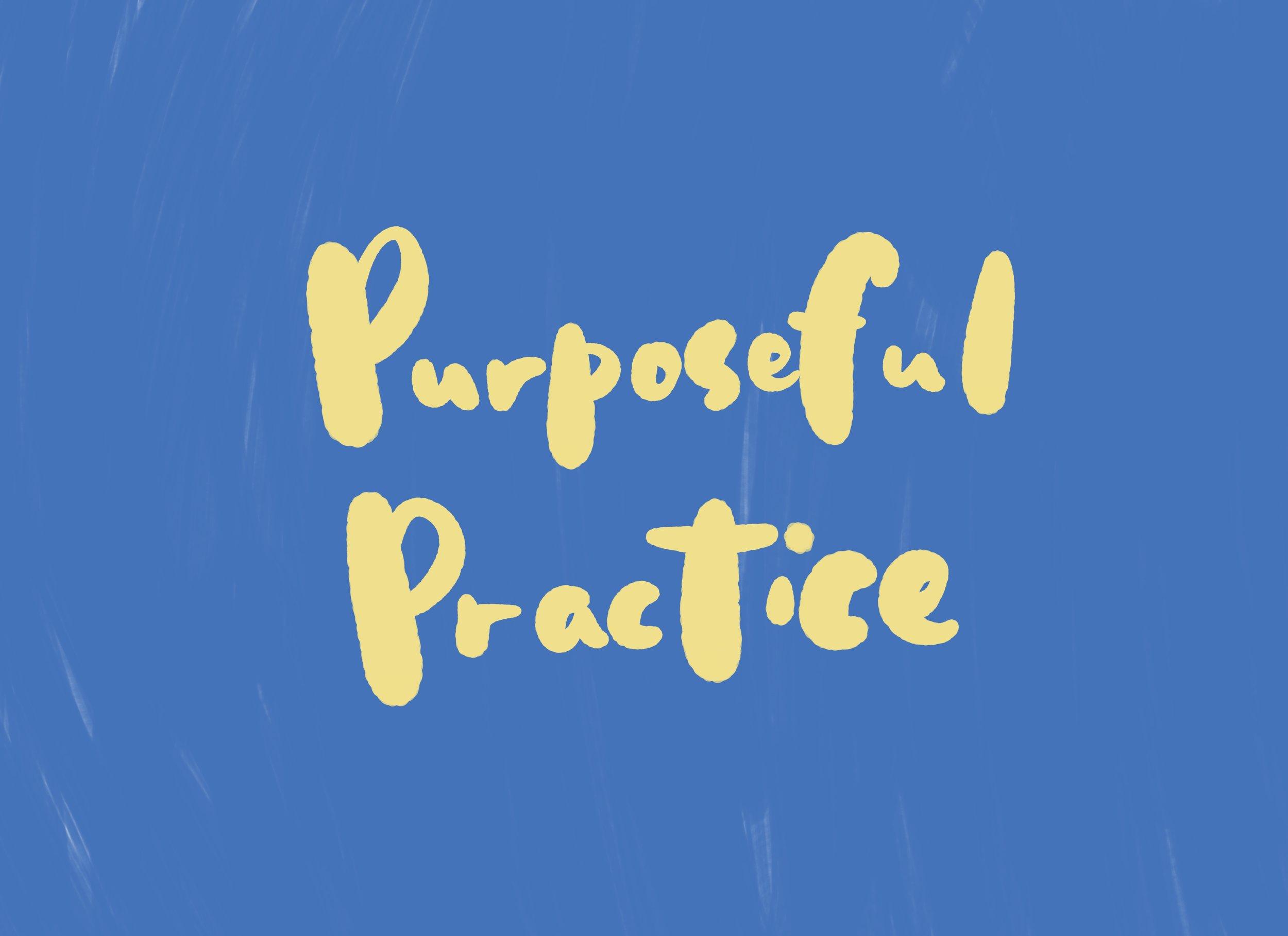 Purposeful Practice.jpg