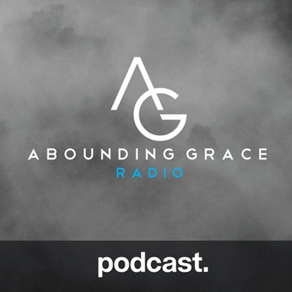 Listen and Subscribe to the Abounding Grace Podcast