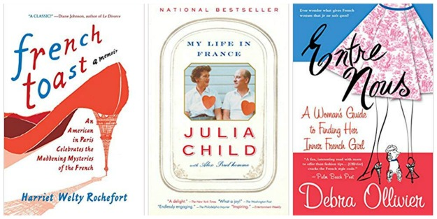 Affiliate Links:  French Toast by Harriet Welty Rochefort   My Life in France by Julia Child   Entre Nous by Debra Oliver