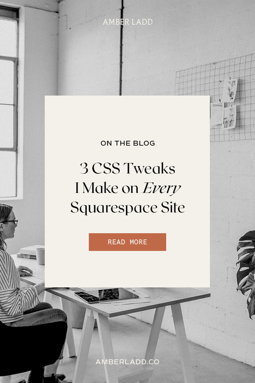 3-css-tweaks-i-make-on-every-squarespace-site-amber-ladd.png