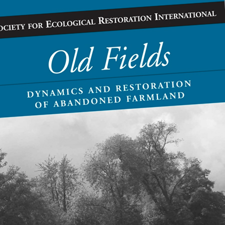 Old fields: Dynamics of Abandoned Farmland - ISLAND PRESS | 2007Lead editor