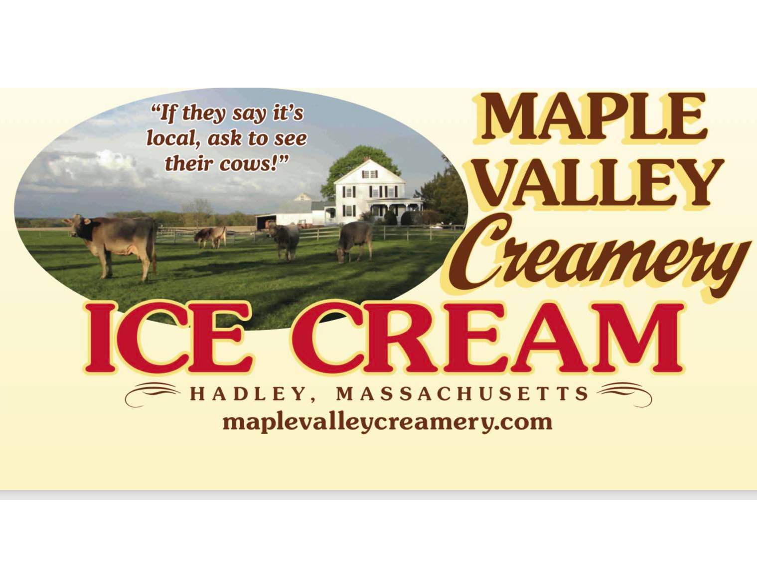 Maple Valley Ice Cream - The Maple Valley Creamery was founded by award winning farmers who believe that quality ice cream should be made using fresh milk and cream from local cows.By purchasing this product, you are helping to sustain open spaces, local dairy farms and a time-honored way of life.