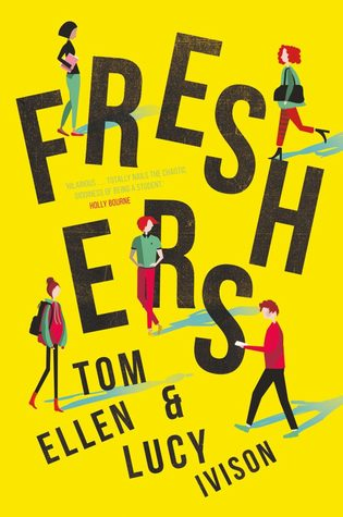 Freshers by Tom Ellen and Lucy Ivison