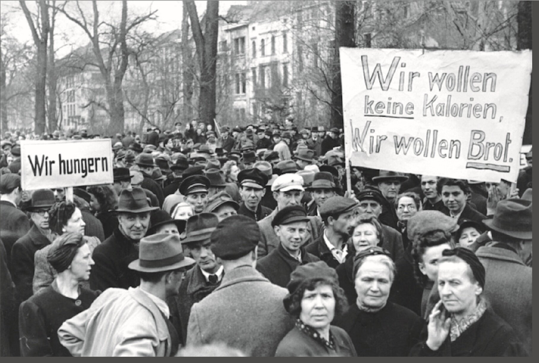 """Germany 1947, """"We Are Starving,"""" """"We Don't Want Calories, We Want Bread."""""""