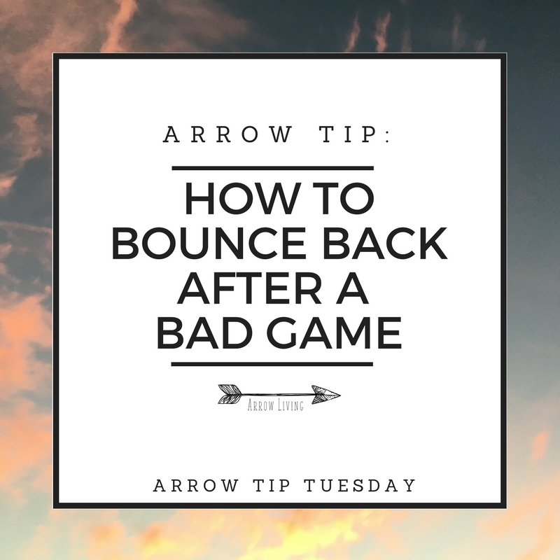 Arrow-Tip_-How-to-Bounce-Back-After-a-Bad-Game.jpg
