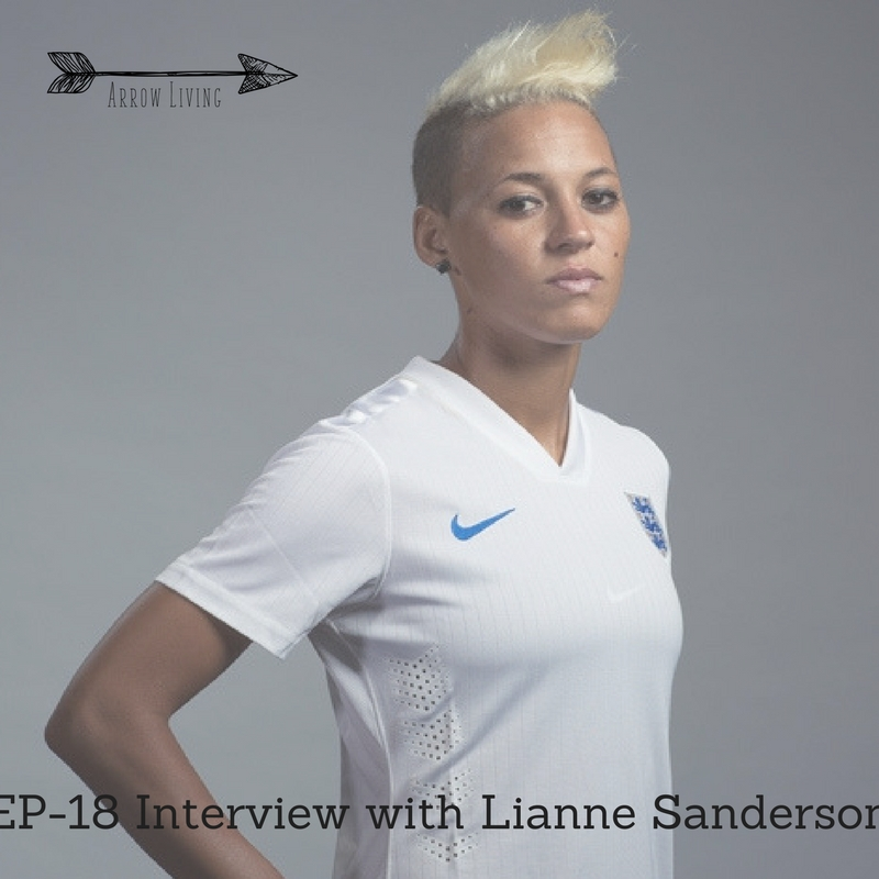 EP-18-Lianne-Sanderson_-English-National-Team-footballer-on-keeping-it-real-and-following-your-destiny-2-1.jpg