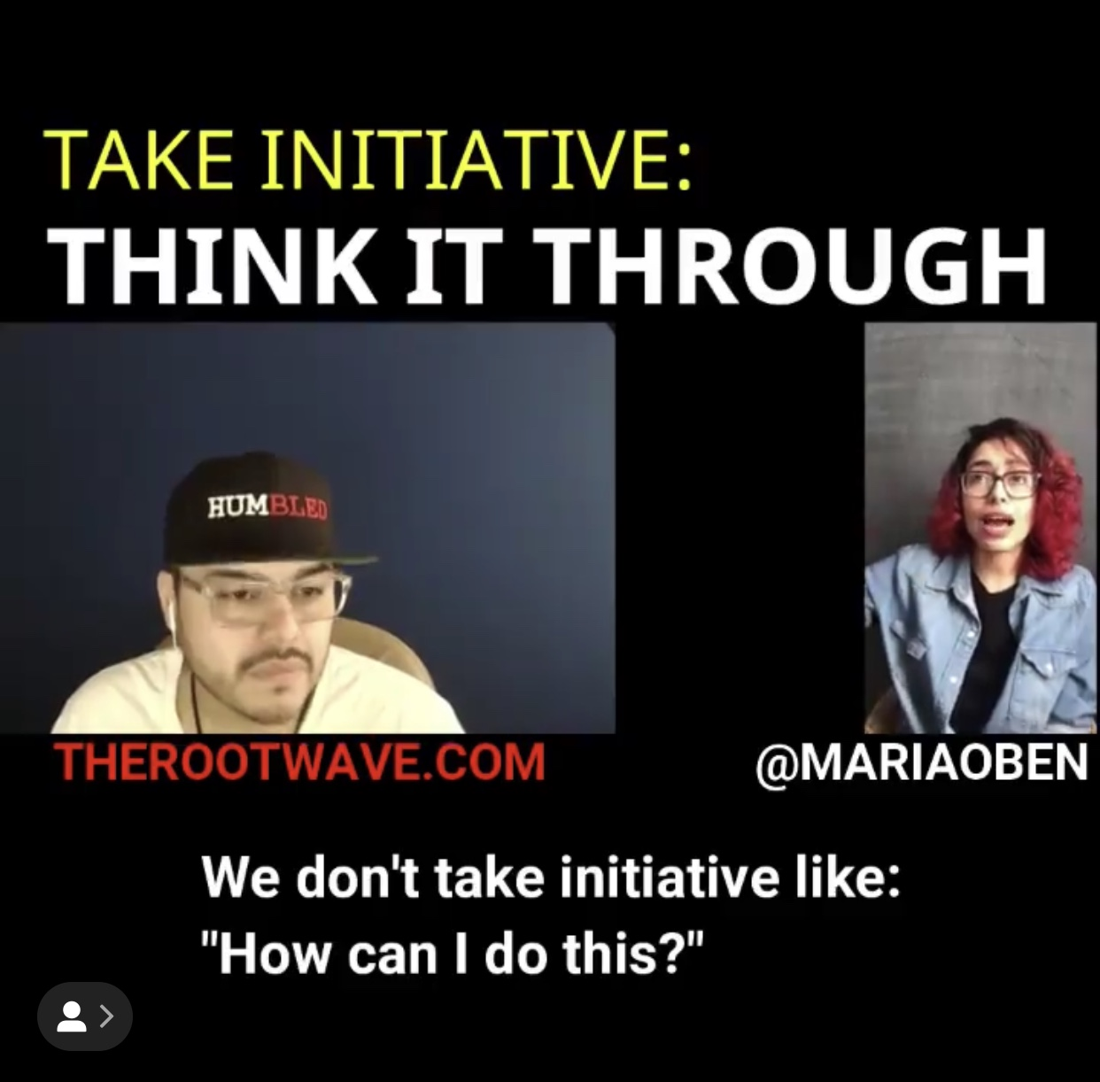 TAKE INITIATIVE - THINK IT THROUGH