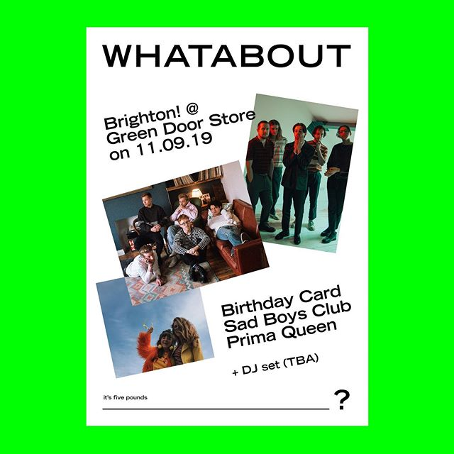Holy smokes we're back! After one hell of a launch party in London earlier this year we thought we'd bring the fun down to our dear city of Brighton!! We cannot believe the line up we've put together for this one, featuring 3 more of our favourite bands right now in @birthdaycardx, @sadboysclb & @prima__queen! They'll be hitting the stage at @greendoorstore on Wednesday 11th September for one hell of a mid week party. £5 tickets are available now via Eventbrite and you can find a link via the NEWS section on our website! See you there! Much more coming from us soon. Love from Josh, Charlie & Harriet xxx