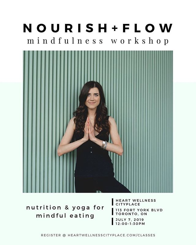 | | WORKSHOP | |  Nourish + Flow [Mindfulness]  w/ @alessandra.cardin  Sunday July 7, 2019 12PM Pre-registration Required Book through our website . .  In this workshop, you will explore how to move, eat, and live with mindfulness. The first half of the workshop consists of a 45-minute slow flow yoga practice with a focus on mindful movement. During the accompanying interactive lesson on nutrition and lifestyle, you will then learn how to take this mindfulness off the mat and onto your plate as you explore mindful eating. Get excited to try some delicious healthy plant-based snacks… that we will eat mindfully, of course! . . #wellnessworkshop #wellness_cityplace #cityplace_wellness #cityplacetoronto #nourishflow #nourishflowseries #mindfulness #toronto