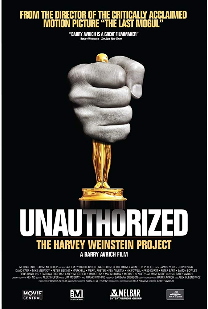 UNAUTHORIZED: The HarveyWeinstein Project - IFC Films/HBO Barry Avrich, dir.