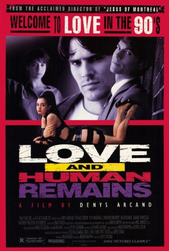 Love and Human Remains - (orchestrator)Roger Frappier, prod.Denis Arcand, dir.