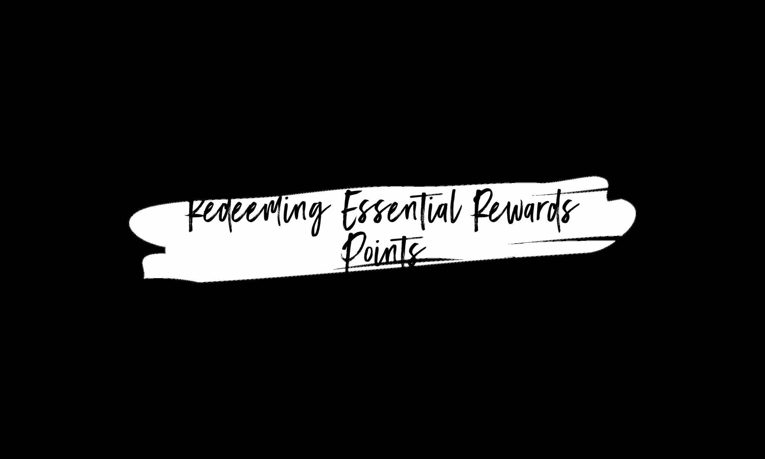 redeeming essential rewards points.png