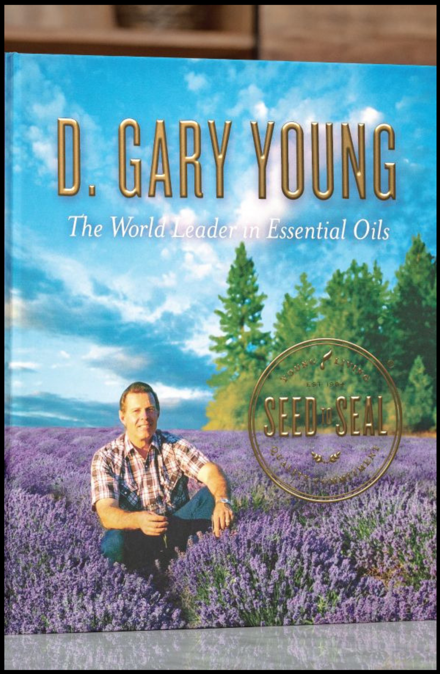 D. Gary Young: The World Leader in Essential Oils – Seed to Seal (Spanish)