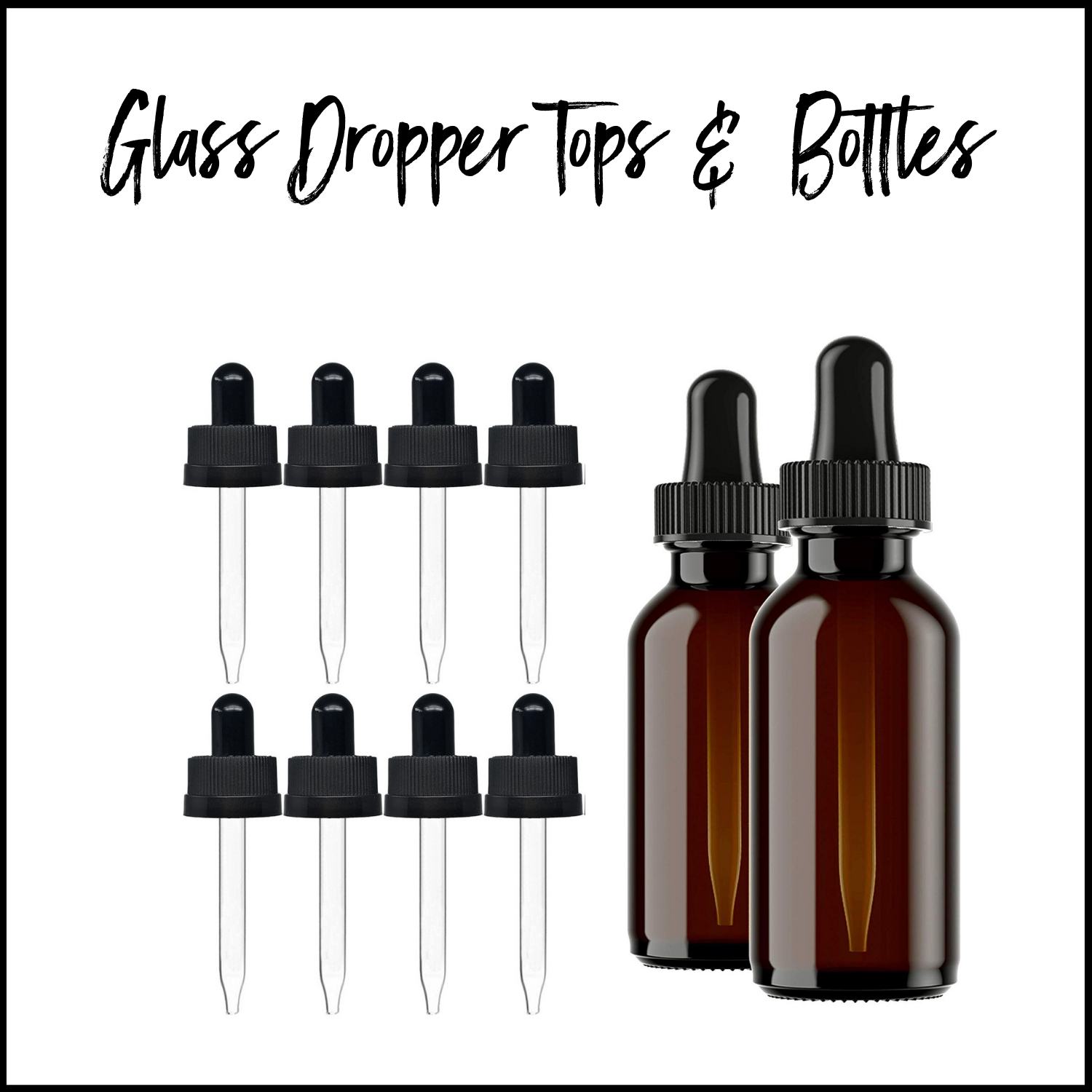 Glass Dropper Tops & Bottles For Essential Oils