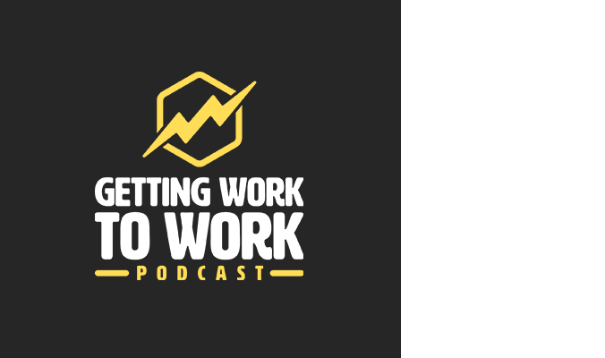 Getting Work to Work podcast.png