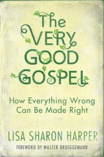 The Very Good Gospel    Lisa Sharon Harper