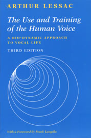 Use and Training of the Human Voice: A Bio-Dynamic Approach to Vocal Life  (1996)  By Arthur Lessac  This introductory text details Arthur Lessac's proven procedures for understanding, training, and improving the voice and speech of the performer by exploring the varied qualities of the physical energies associated with producing sounds.