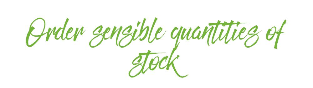 order sensible quantities of stock.png