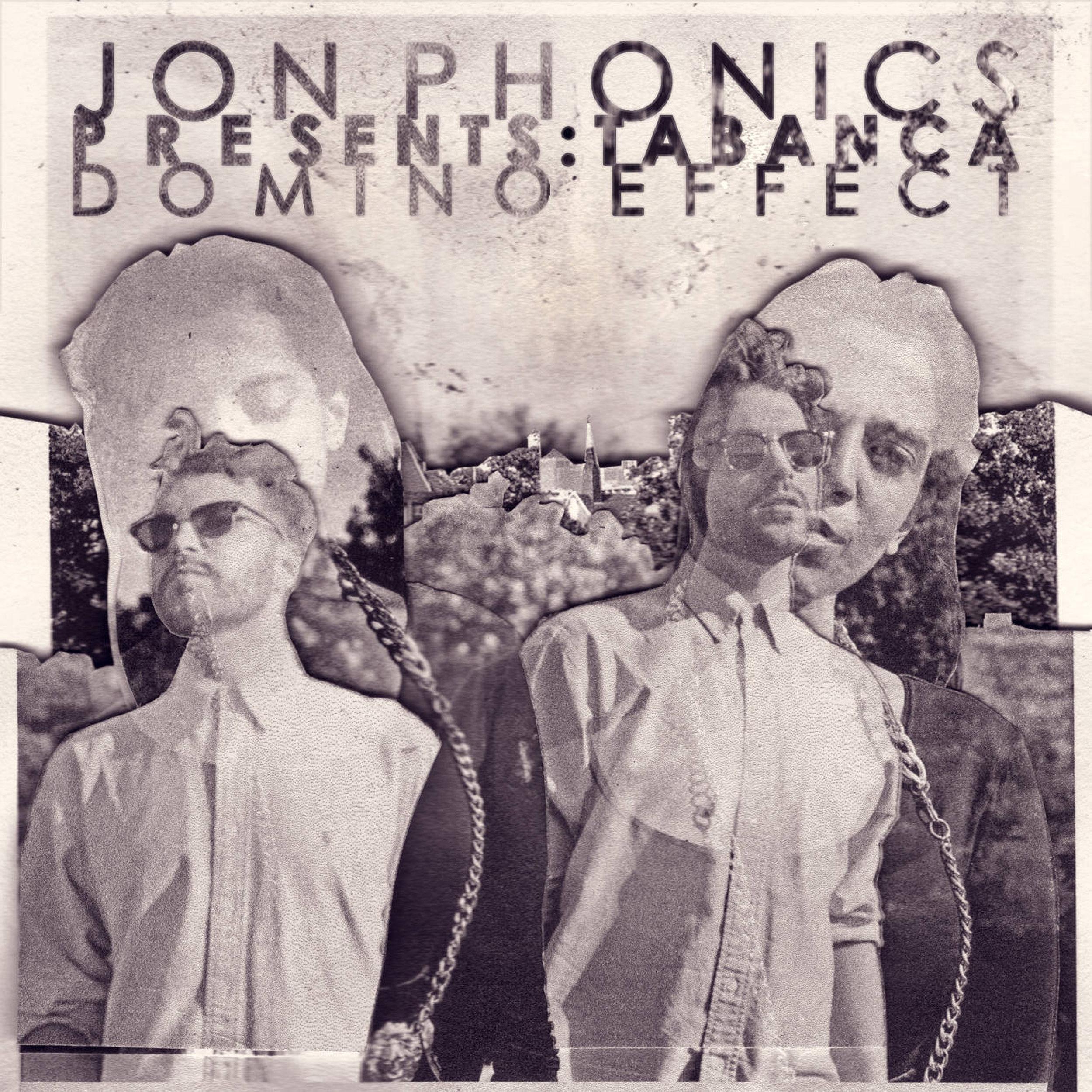 Jon Phonics Presents: Tabanca - Domino Effect EP - LISTEN / BUY
