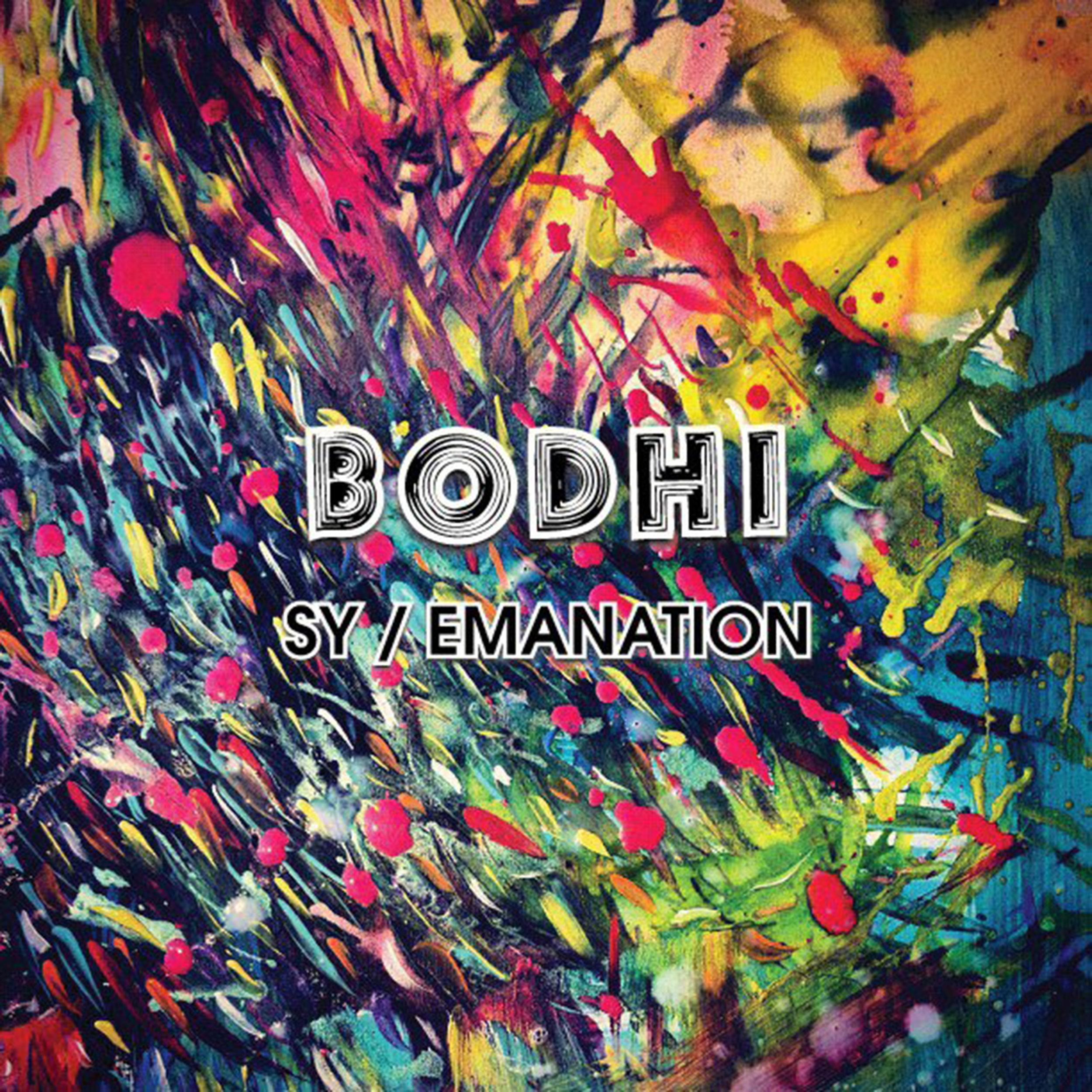 Bodhi - Sy/Emanation - LISTEN / BUY