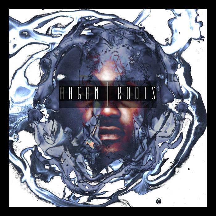 Hagan - Roots EP - LISTEN / BUY
