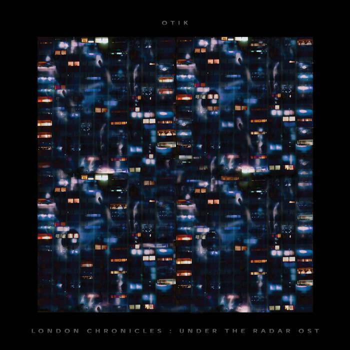Otik - London Chronicles - Under The Radar OST - BUY