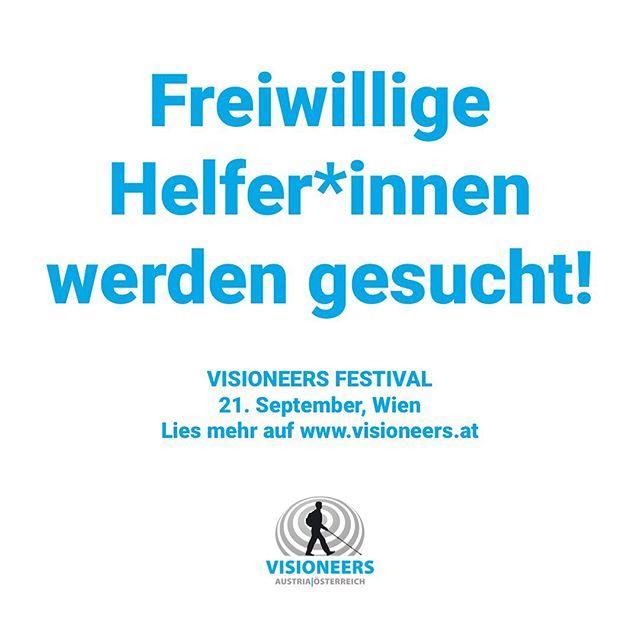 Freiwillige Helfer*innen werden gesucht! Visioneers Festival, 21. September, Wien.  Lies mehr auf www.visioneers.at. #visioneers #visioneersaustria #worldaccessfortheblind #wien #vienna #freiwilligehelfer #freiwilligehelfergesucht #volunteer #volontariat