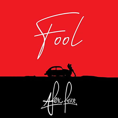 Alex Price - Fool - 2019 (Songwriter / Producer / Mixer)