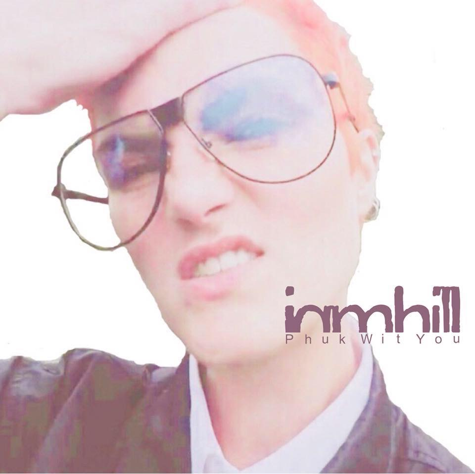 iamhill - Phuk Wit You - 2018 (Songwriter/Producer)