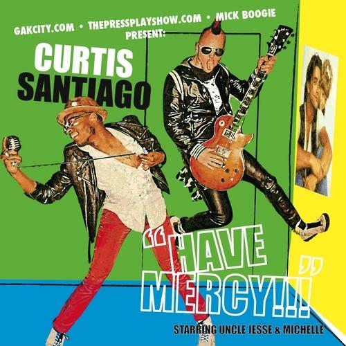 Curtis Santiago - Have Mercy - 2009 (Producer)