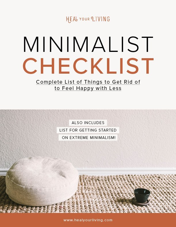 Minimalist-Checklist-Complete-List-of-Things-to-Get-Rid-of-to-Feel-Happy-with-Less-by-Heal-Your-Living.jpg